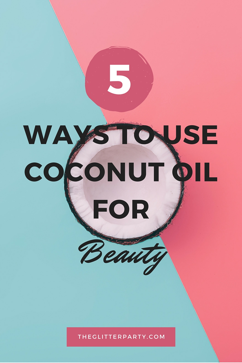 5 Ways To Use Coconut Oil For Beauty!